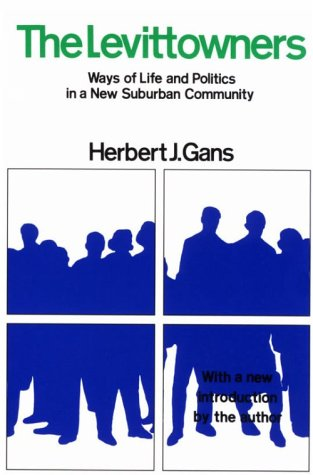Levittowners Ways of Life and Politics in a New Suburban Community  1982 (Reprint) edition cover