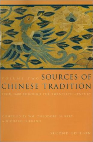 Sources of Chinese Tradition From 1600 Through the Twentieth Century 2nd 2000 edition cover