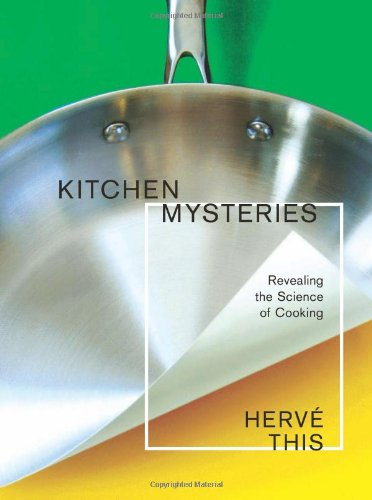 Kitchen Mysteries Revealing the Science of Cooking  2010 edition cover