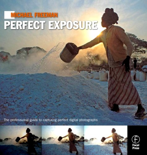Michael Freeman's Perfect Exposure The Professional's Guide to Capturing Perfect Digital Photographs  2009 edition cover