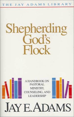 Shepherding God's Flock A Handbook on Pastoral Ministry, Counseling, and Leadership  1986 edition cover
