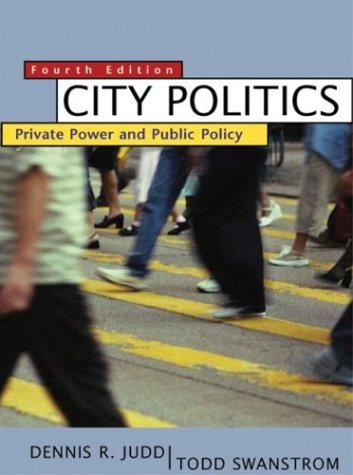 City Politics Private Power and Public Policy 4th 2004 (Revised) edition cover