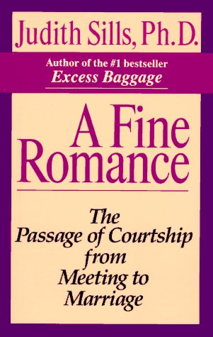 Fine Romance The Passage of Courtship from Meeting to Marriage N/A 9780345385710 Front Cover