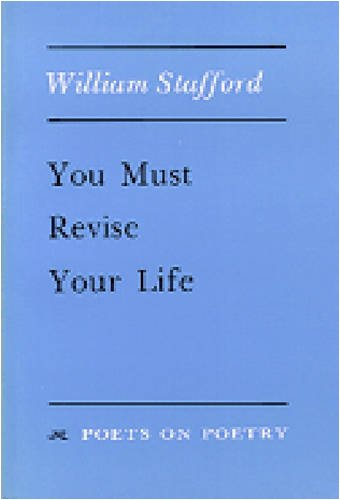 You Must Revise Your Life   1986 9780472063710 Front Cover