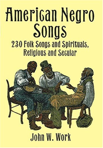 American Negro Songs 230 Folk Songs and Spirituals, Religious and Secular Unabridged edition cover