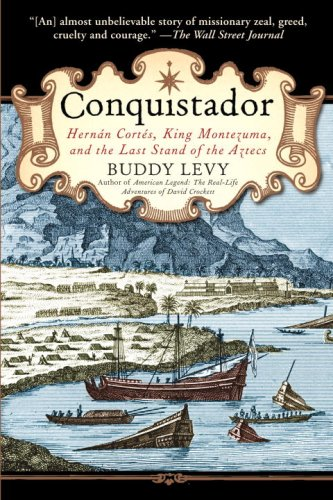 Conquistador Hernan Cortes, King Montezuma, and the Last Stand of the Aztecs  2008 edition cover