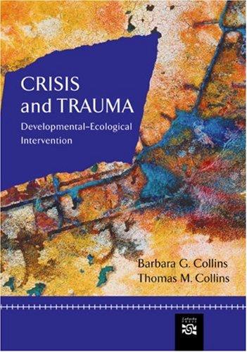 Crisis and Trauma Developmental-Ecological Intervention  2005 edition cover
