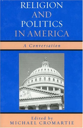 Religion and Politics in America A Conversation  2005 9780742544710 Front Cover
