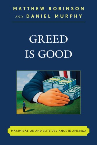 Greed Is Good Maximization and Elite Deviance in America  2009 edition cover