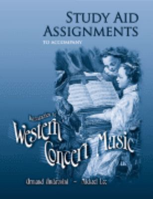 Study Aid Assignments to Accompany Introduction to Western Concert Music Revised  9780757519710 Front Cover