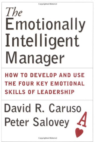 Emotionally Intelligent Manager How to Develop and Use the Four Key Emotional Skills of Leadership  2004 edition cover