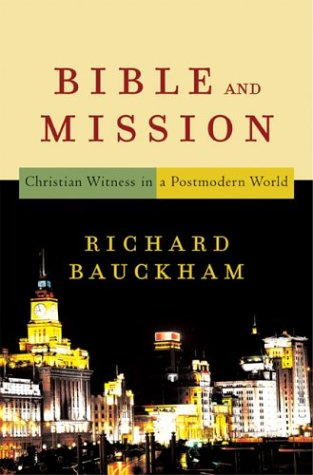 Bible and Mission Christian Witness in a Postmodern World  2003 (Reprint) edition cover