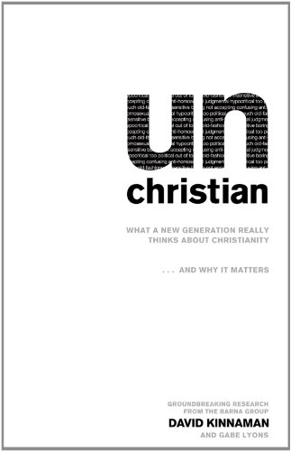 UnChristian What a New Generation Really Thinks about Christianity... and Why It Matters N/A edition cover