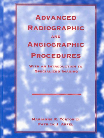 Advanced Radiographic and Angiographic Procedures with an Introduction to Specialized Imaging  Revised edition cover