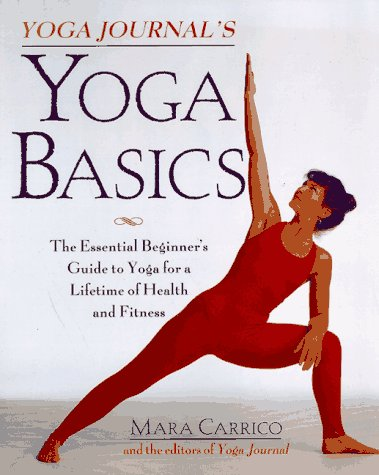 Yoga Journal's Yoga Basics The Essential Beginner's Guide to Yoga for a Lifetime of Health and Fitness Revised edition cover