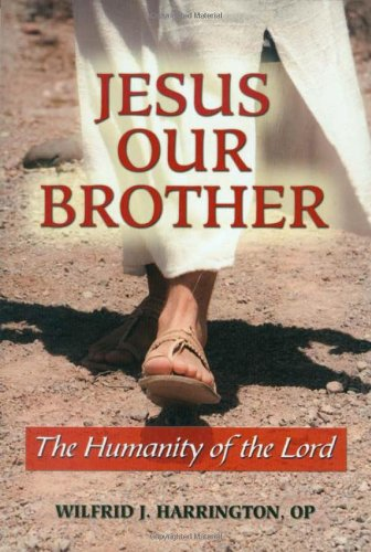 Jesus Our Brother The Humanity of the Lord  2010 edition cover