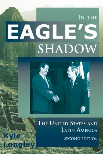 In the Eagle's Shadow The United States and Latin America 2nd 2009 9780882952710 Front Cover