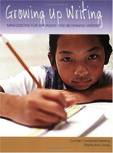 Growing up Writing Mini-Lessons for Emergent and Beginning Writers  2003 edition cover