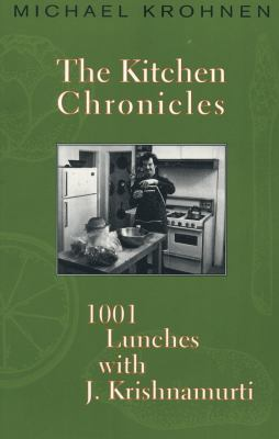 Kitchen Chronicles 1001 Lunches with J. Krishnamurti  1997 edition cover