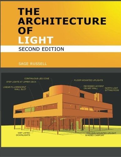 Architecture of Light - Architectural Lighting Design Concepts and Techniques A Textbook of Procedures and Practices for the Architect, Interior Designer and Lighting Designer 2nd 2012 edition cover