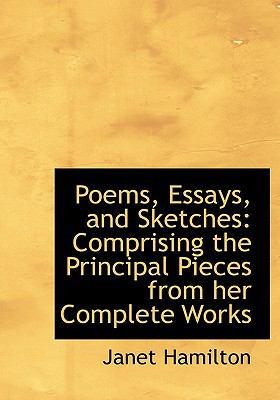 Poems, Essays, and Sketches Comprising the Principal Pieces from her Complete Works N/A 9781115352710 Front Cover