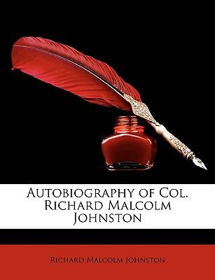 Autobiography of Col Richard Malcolm Johnston N/A edition cover