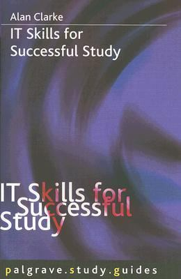 IT Skills for Successful Study   2005 9781403992710 Front Cover