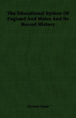 Educational System of England and Wales and Its Recent History N/A 9781406764710 Front Cover