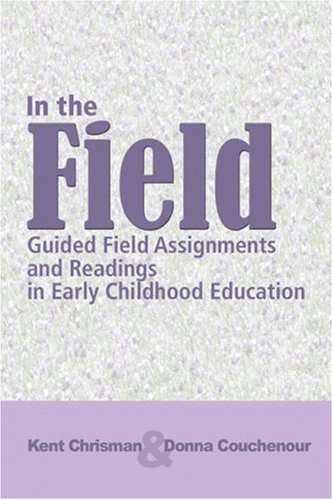 In the Field Guided Field Assignments and Readings in Early Childhood Education  2008 edition cover