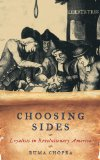 Choosing Sides Loyalists in Revolutionary America  2013 edition cover