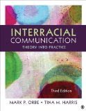 Interracial Communication Theory into Practice 3rd 2015 9781452275710 Front Cover
