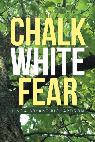 Chalk White Fear   2013 9781483684710 Front Cover