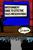 Infotainment - Guide to Effective Sales Presentations  N/A 9781492130710 Front Cover