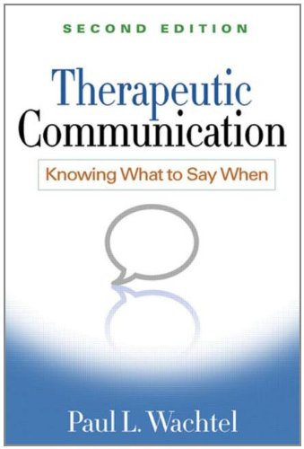 Therapeutic Communication, Second Edition Knowing What to Say When 2nd 2011 (Revised) 9781609181710 Front Cover