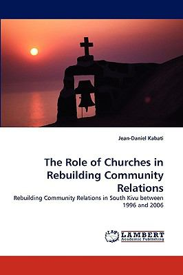 Role of Churches in Rebuilding Community Relations N/A 9783838358710 Front Cover