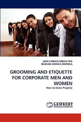 Grooming and Etiquette for Corporate Men and Women  N/A 9783838374710 Front Cover