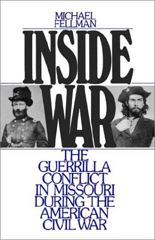 Inside War The Guerrilla Conflict in Missouri During the American Civil War Reprint edition cover