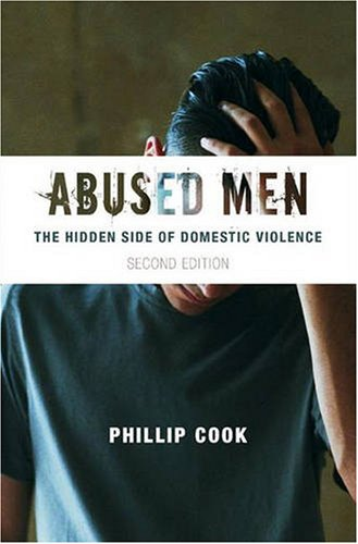 Abused Men The Hidden Side of Domestic Violence 2nd 2009 edition cover