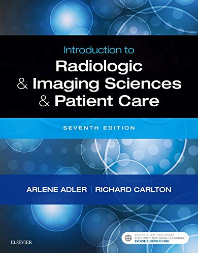 Introduction to Radiologic and Imaging Sciences and Patient Care:   2018 9780323566711 Front Cover