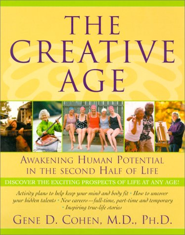 Creative Age Awakening Human Potential in the Second Half of Life  2001 edition cover