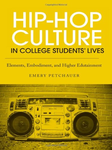 Hip-Hop Culture in College Students' Lives Elements, Embodiment, and Higher Edutainment  2012 edition cover