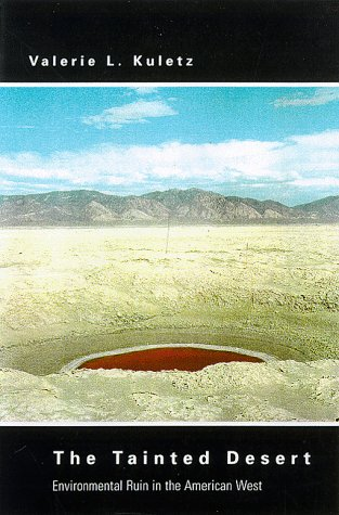 Tainted Desert Environmental and Social Ruin in the American West  1998 edition cover