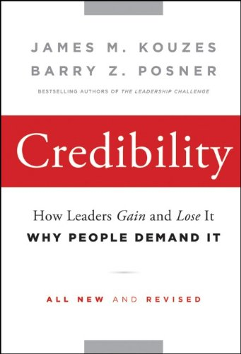 Credibility How Leaders Gain and Lose It, Why People Demand It 2nd 2011 edition cover