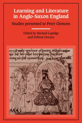 Learning and Literature in Anglo-Saxon England Studies Presented to Peter Clemoes on the Occasion of His Sixty-Fifth Birthday  2010 9780521128711 Front Cover