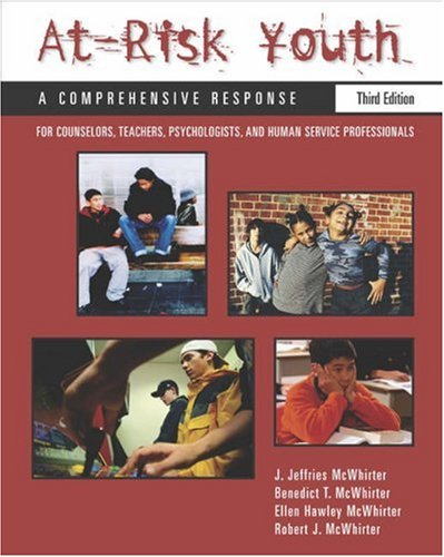 At-Risk Youth A Comprehensive Response:For Counselors, Teachers, Psychologists and Human Services Professionals 3rd 2004 (Revised) 9780534548711 Front Cover