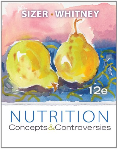 Nutrition Concepts and Controversies 12th 2011 edition cover