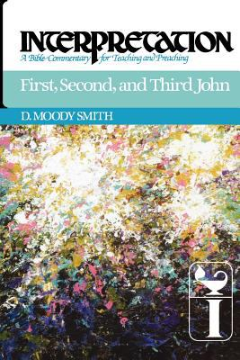 First, Second, and Third John Interpretation- a Bible Commentary for Teaching and Preaching  2012 edition cover