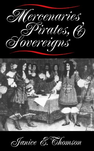 Mercenaries, Pirates, and Sovereigns State-Building and Extraterritorial Violence in Early Modern Europe  1996 edition cover