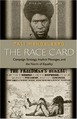 Race Card Campaign Strategy, Implicit Messages, and the Norm of Equality  2001 edition cover