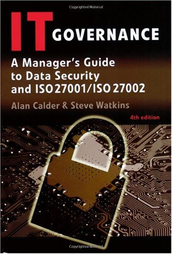 IT Governance A Manager's Guide to Data Security and ISO 27001/ISO 27002 4th 2008 9780749452711 Front Cover